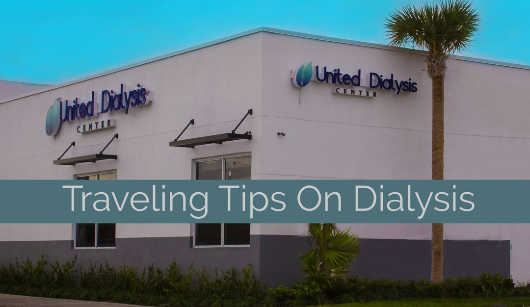 Traveling Tips On Dialysis