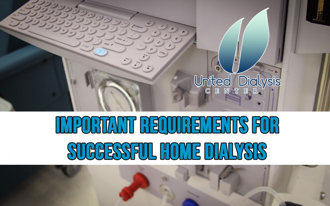 Important Requirements For Successful Home Dialysis