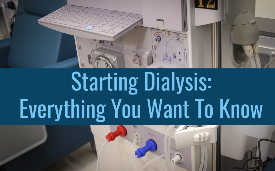 Starting Dialysis: Everything You Want To Know
